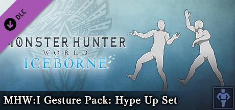 Monster Hunter: World - MHW:I Gesture Pack: Hype Up Set