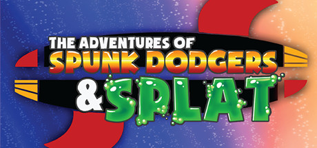 The Adventures of Spunk Dodgers and Splat