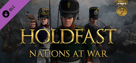 Holdfast: Nations At War - Loyalist Edition Upgrade