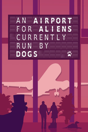 An Airport for Aliens Currently Run by Dogs poster image on Steam Backlog