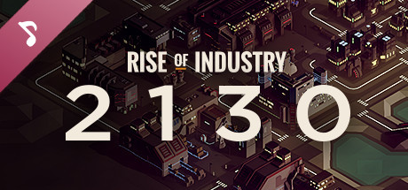 Rise of Industry: 2130 – Plus Soundtrack