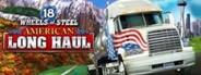 18 Wheels of Steel: American Long Haul