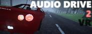 Audio Drive 2 VR