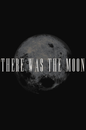 There Was the Moon poster image on Steam Backlog