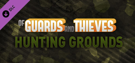 Of Guards and Thieves - Hunting Grounds