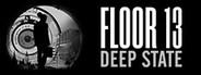 Floor 13: Deep State