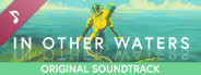 In Other Waters Soundtrack