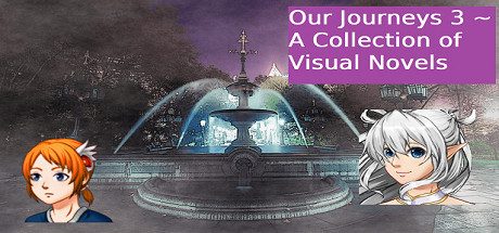 Our Journeys 3 ~ A Collection of Visual Novels