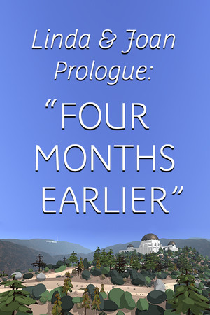 "Linda & Joan Prologue: ""Four Months Earlier"" poster image on Steam Backlog"