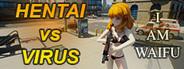 Hentai vs Virus: I Am Waifu