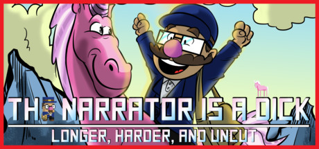 The Narrator is a DICK : Longer, Harder, and Uncut cover art