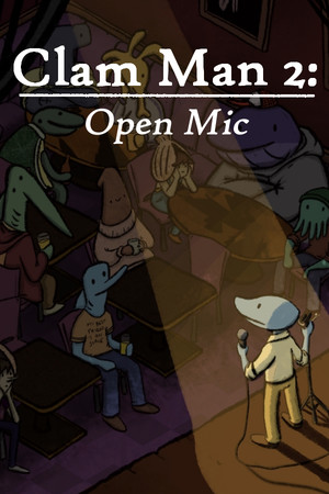 Clam Man 2: Open Mic poster image on Steam Backlog