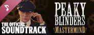 Peaky Blinders: Mastermind Soundtrack