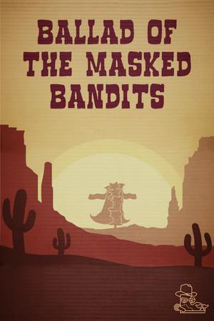 Ballad of The Masked Bandits poster image on Steam Backlog