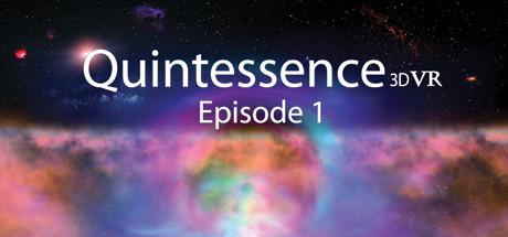 Quintessence 3D VR Episode 1