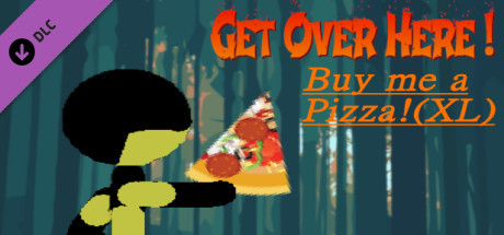 Купить Get Over Here! - Buy me a pizza! (XL) (DLC)