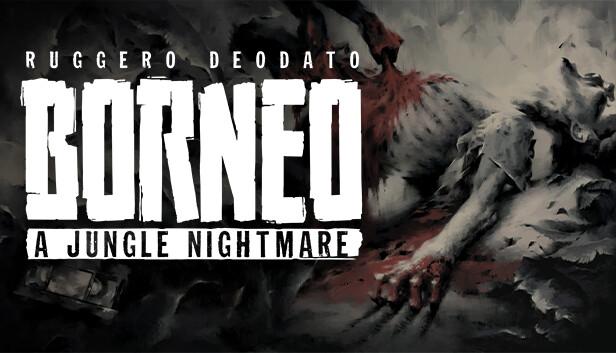 Borneo: A Jungle Nightmare on Steam