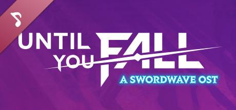 Until You Fall - A Swordwave OST