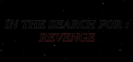 Купить In The Search For: Revenge