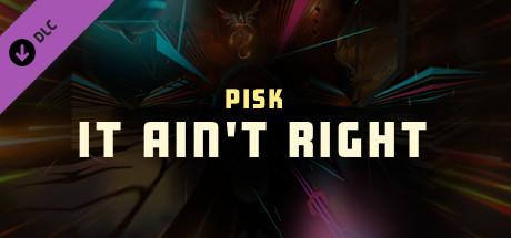 "Купить Synth Riders - Pisk - ""It Ain't Right"" (DLC)"