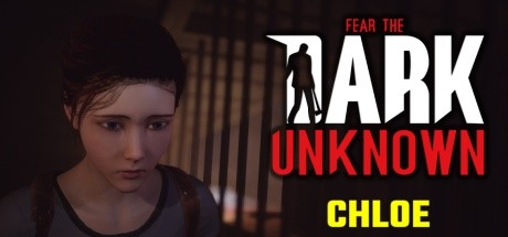 Fear the Dark Unknown Chloe Capa