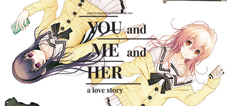 [VN] YOU and ME and HER: A Love Story Header