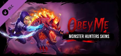 Obey Me - Monster Hunter Skin Pack