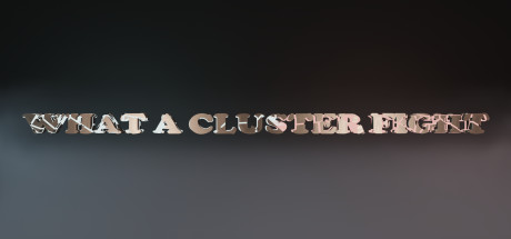 What a Cluster Fight cover art