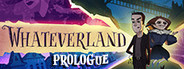 Whateverland: Prologue