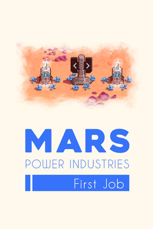 Mars Power Industries: First Job poster image on Steam Backlog