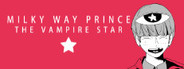 Milky Way Prince – The Vampire Star