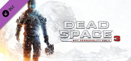 Dead Space 3 Bot Personality Pack