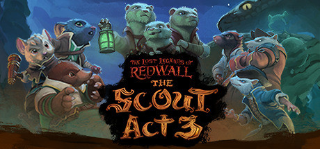 View The Lost Legends of Redwall: The Scout Act III on IsThereAnyDeal
