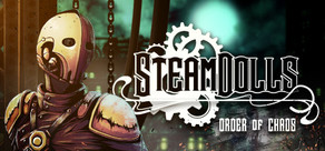 SteamDolls: Order Of Chaos