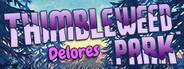 Delores: A Thimbleweed Park Mini-Adventure