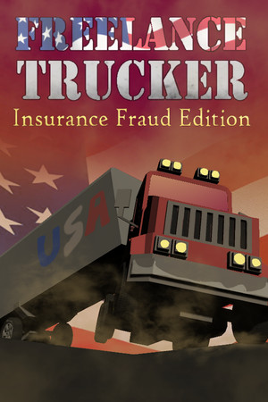 Freelance Trucker: Insurance Fraud Edition poster image on Steam Backlog