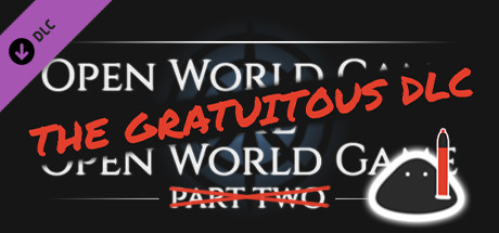 Open World Game: the Open World Game — The Gratuitous DLC