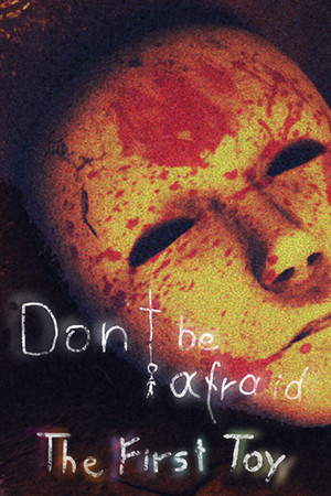 Don't Be Afraid - The First Toy poster image on Steam Backlog
