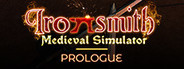 Ironsmith Simulator: Prologue
