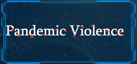 Pandemic Violence Free Download