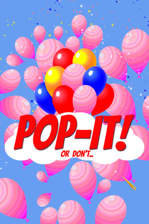 Pop-It! Or Don't.. poster image on Steam Backlog