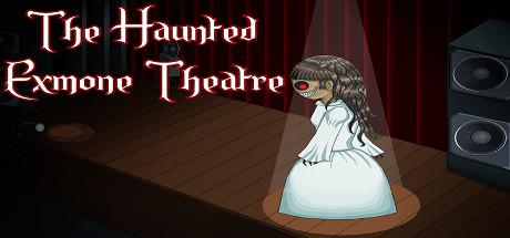 The Haunted Exmone Theatre cover art