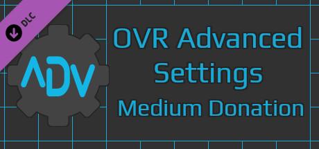 OVR Advanced Settings: Medium Donation
