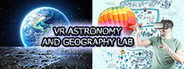 VR Astronomy and Geography Lab (Universe Spacecraft, Solar System, Earth, Moon, Relativity, Flying over the World, etc)