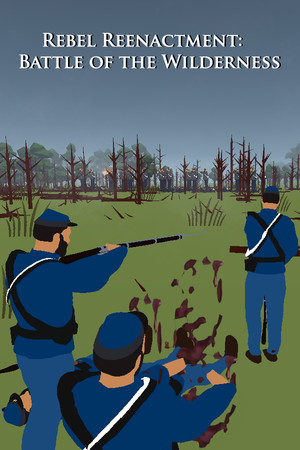 Rebel Reenactment: Battle of the Wilderness poster image on Steam Backlog