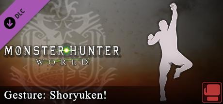 Monster Hunter: World - Gesture: Shoryuken!