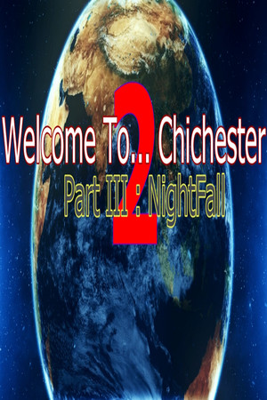 Welcome To... Chichester 2 - Part III : NightFall poster image on Steam Backlog