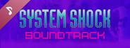 System Shock: Enhanced Edition - Remastered Soundtrack