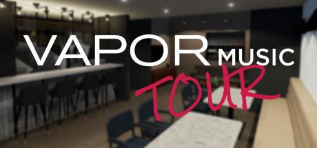 Vapor Music Tour