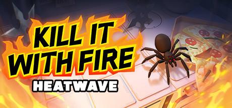 Kill It With Fire: HEATWAVE